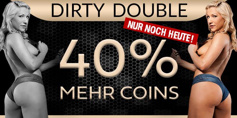 Nur noch heute: Dirty Double gewinne 40% mehr Coins